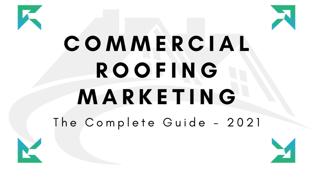 Commercial Roofing Marketing Guide 2021